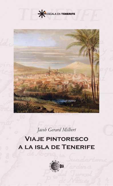 VIAJE PINTORESCO A LA ISLA DE TENERIFE
