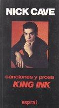 CANCIONES Y PROSA KING INK DE N. CAVE.