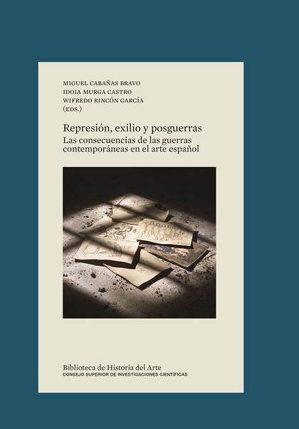 REPRESIÓN, EXILIO Y POSGUERRAS : LAS CONSECUENCIAS DE LAS GUERRAS CONTEMPORÁNEAS