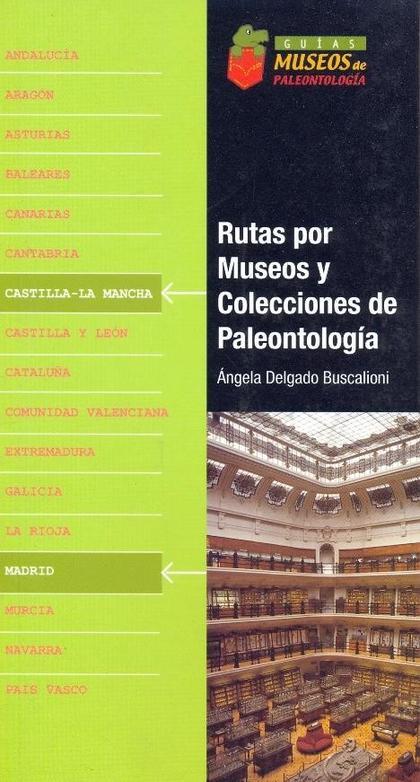 RUTAS POR MUSEOS Y COLECCIONES DE PALEONTOLOGÍA. MADRID Y CASTILLA-LA MANCHA