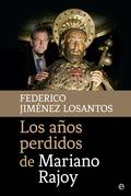 AÑOS PERDIDOS DE MARIANO RAJOY LOS.