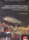 MANUAL DE MÉTODOS DE CENSO Y MUESTREO DE PECES CONTINENTALES. HERRAMIENTAS PARA SU GESTIÓN