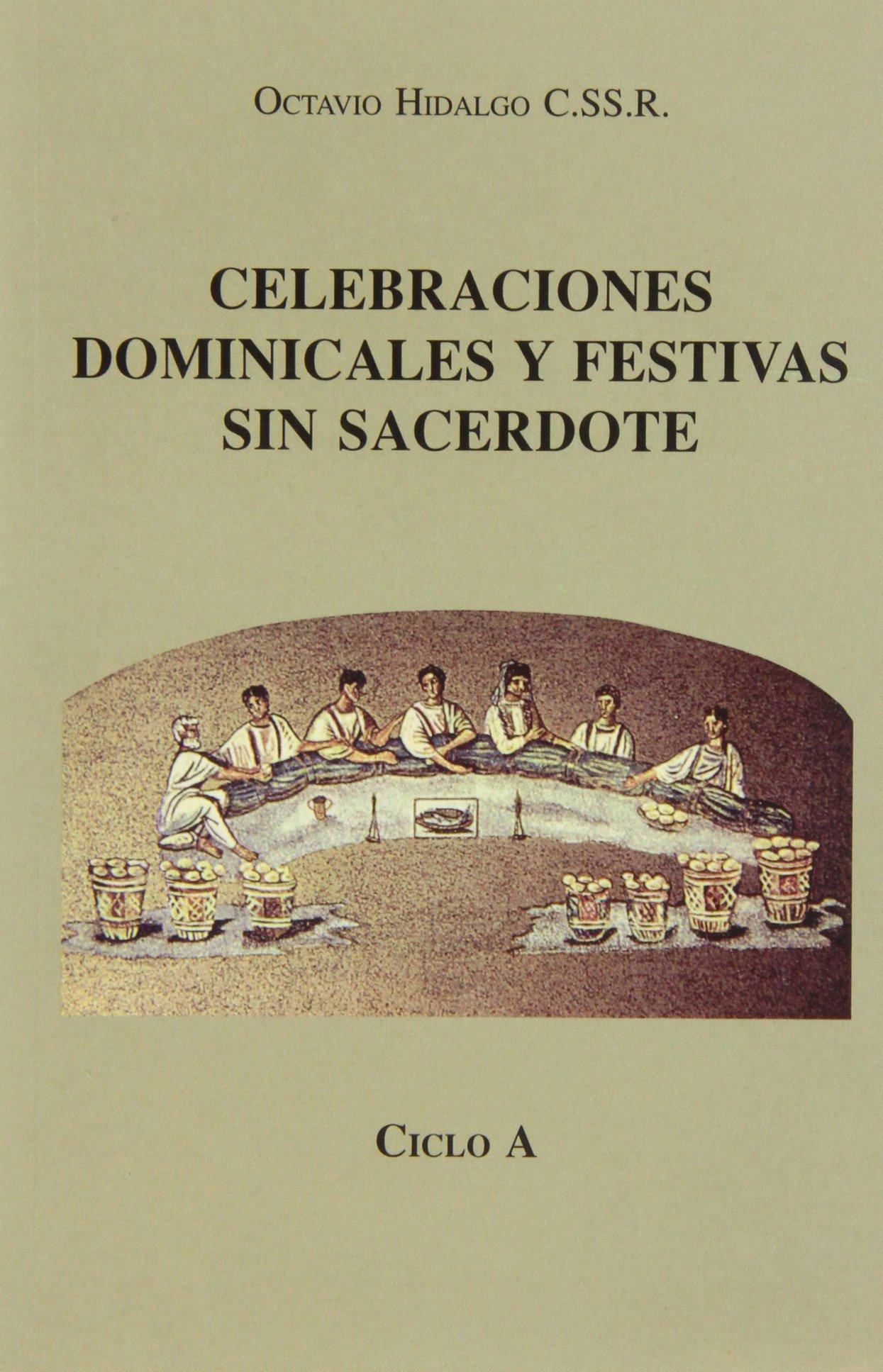 CELEBRACIONES DOMINICALES Y FESTIVAS SIN SACERDOTE. CICLO A (2. IMP.).
