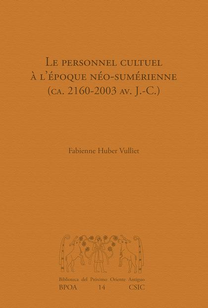 LE PERSONNEL CULTUEL À L´ÉPOQUE NÉO-SUMÉRIENNE (CA. 2160-2003 AV. J.-C.)