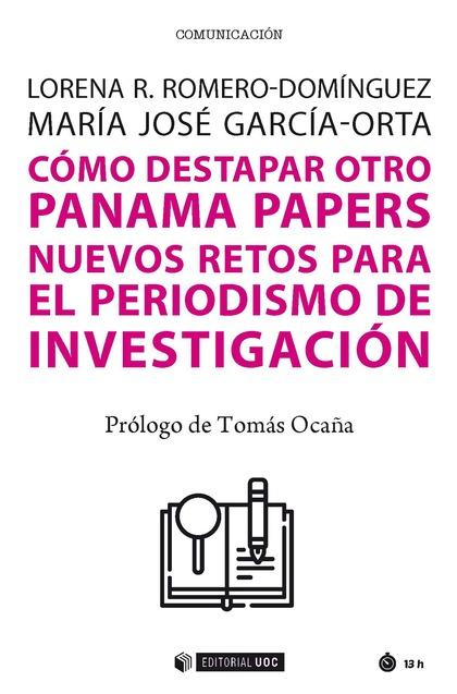 CÓMO DESTAPAR OTRO PANAMA PAPERS. NUEVOS RETOS PARA EL PERIODISMO DE INVESTIGACIÓN