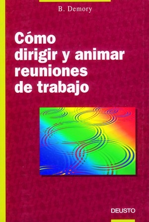 COMO DIRIGIR Y ANIMAR REUNIONES TRABAJO