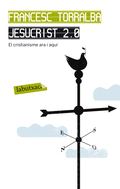 JESUCRIST 2.0 : EL CRISTIANISME ARA I AQUÍ