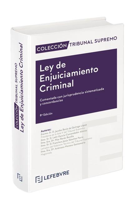 LEY DE ENJUICIAMIENTO CRIMINAL 8ª EDICIÓN. COLECCIÓN TRIBUNAL SUPREMO