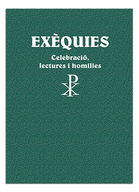 EXÈQUIES. CELEBRACIÓ I HOMILIES