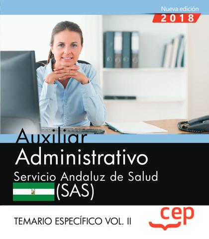 AUXILIAR ADMINISTRATIVO. SERVICIO ANDALUZ DE SALUD (SAS). TEMARIO ESPECÍFICO. VO.