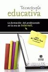 TECNOLOGÍA EDUCATIVA : LA FORMACIÓN DEL PROFESORADO EN LA ERA DE INTERNET