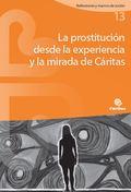 LA PROSTITUCIÓN DESDE LA EXPERIENCIA Y LA MIRADA DE CÁRITAS.