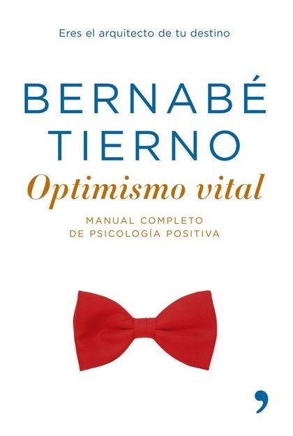 OPTIMISMO VITAL: MANUAL COMPLETO DE PSICOLOGÍA POSITIVA