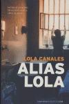 ALIAS LOLA: HISTORIA DE LAS ÚLTIMAS PRESAS POLÍTICAS DE LA CÁRCEL DE VENTAS