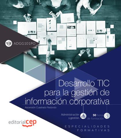 DESARROLLO TIC PARA LA GESTIÓN DE INFORMACIÓN CORPORATIVA (ADGG101PO). ESPECIALI