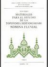MATERIALES PARA EL ESTUDIO DE LA TOPONIMIA HISPANOÁRABE. TOMO I. NÓMINA FLUVIAL.