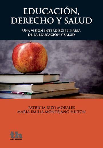 EDUCACIÓN, DERECHO Y SALUD UNA VISIÓN INTERDISCIPLINARIA DE LA EDUCACIÓN Y SALUD.