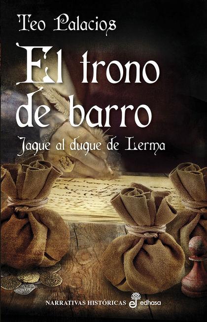 TRONO DE BARRO, EL. JAQUE AL DUQUE DE LERMA