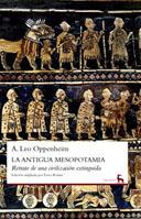 LA ANTIGUA MESOPOTAMIA : RETRATO DE UNA CIVILIZACIÓN EXTINGUIDA