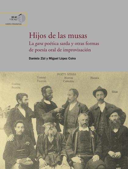 HIJOS DE LAS MUSAS : LA GARA POÉTICA SARDA Y OTRAS FORMAS DE POESÍA ORAL DE IMPR