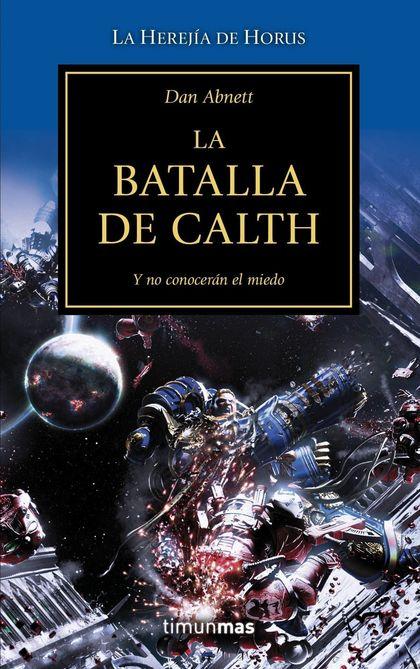 LA BATALLA DE CALTH. Y NO CONOCERÁN EL MIEDO