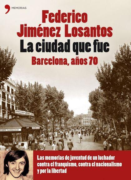 LA CIUDAD QUE FUE. BARCELONA AÑLOS 70.