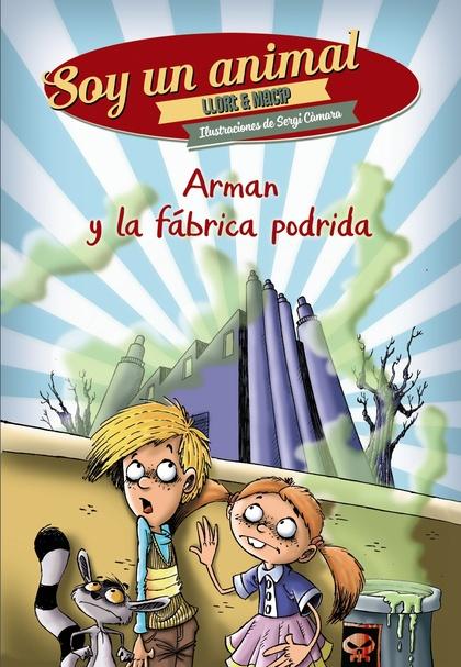 ARMAN Y LA FÁBRICA PODRIDA.