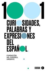 1000 CURIOSIDADES, PALABRAS Y EXPRESIONES DEL ESPAÑOL.
