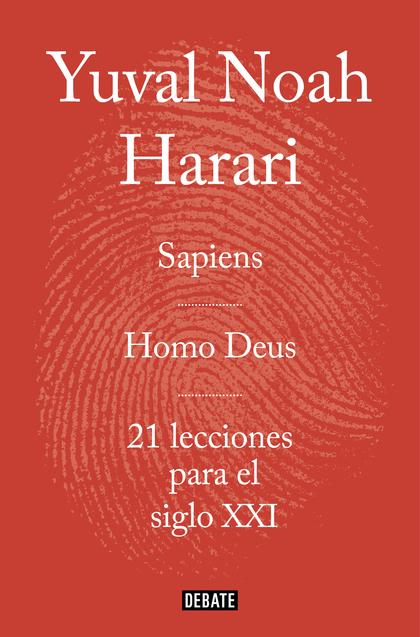 OBRA COMPLETA. PACK CON: SAPIENS \ HOMO DEUS \ 21 LECCIONES PARA EL SIGLO XXI