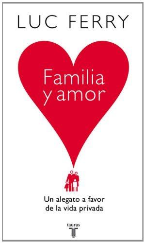 FAMILIA Y AMOR: UN ALEGATO A FAVOR DE LA VIDA PRIVADA