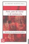 PERÚ, PAÍS DE METAL Y NELANCOLÍA. MEMORIAS DE UNA EDUCACIÓN POLÍTICA.