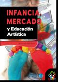 INFANCIA, MERCADO Y EDUCACIÓN ARTÍSTICA