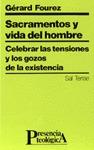 SACRAMENTOS Y VIDA DEL HOMBRE : CELEBRAR LAS TENSIONES Y LOS GOZOS DE LA EXISTENCIA