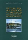 NATURALEZA, LOCALIZACIÓN Y SOCIEDAD: TRES ENFOQUES PARA LA GEOGRAFÍA E