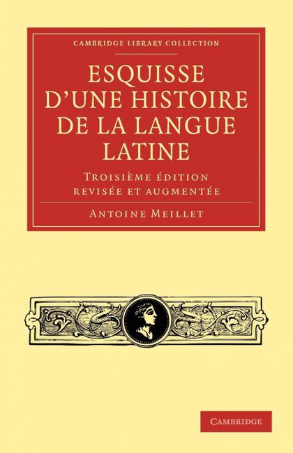 ESQUISSE D´UNE HISTOIRE DE LA LANGUE LATINE