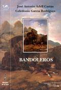 BANDOLEROS : HISTORIAS Y LEYENDAS ROMÁNTICAS ESPAÑOLAS
