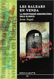 LES BALEARS EN VENDA : LA DESINVERSIÓ IMMOBILIÀRIA DELS ILLENCS