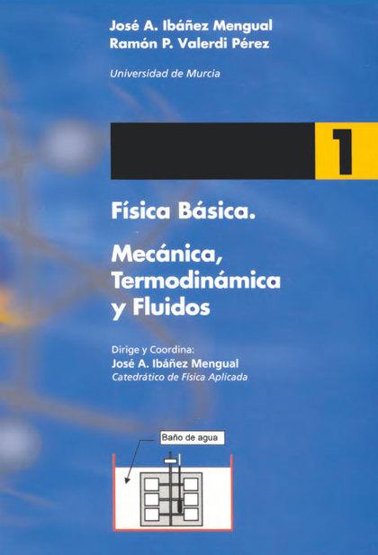 FISICA BASICA 1. MECANICA, TERMODINAMICA Y FLUIDOS.