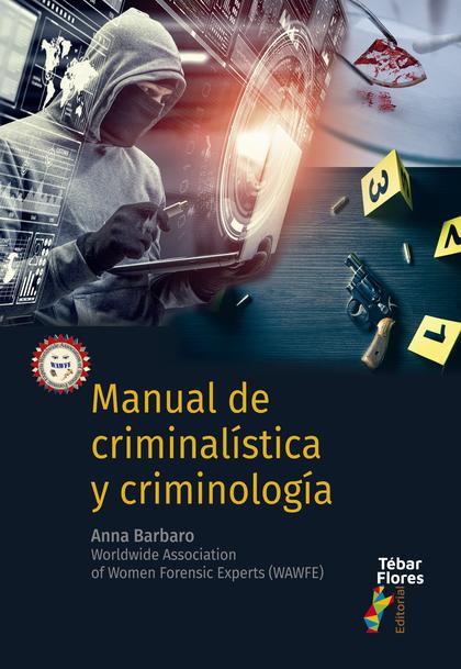 MANUAL DE CRIMINALÍSTICA Y CRIMINOLOGÍA.