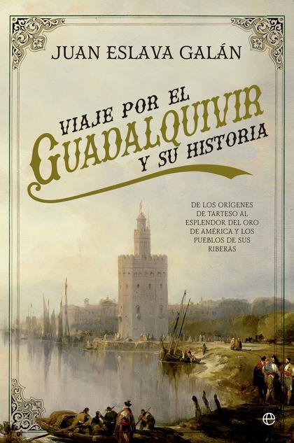 VIAJE POR EL GUADALQUIVIR Y SU HISTORIA                                         DE LOS ORÍGENES