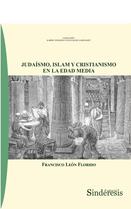 JUDAÍSMO, ISLAM Y CRISTIANISMO EN LA EDAD MEDIA.