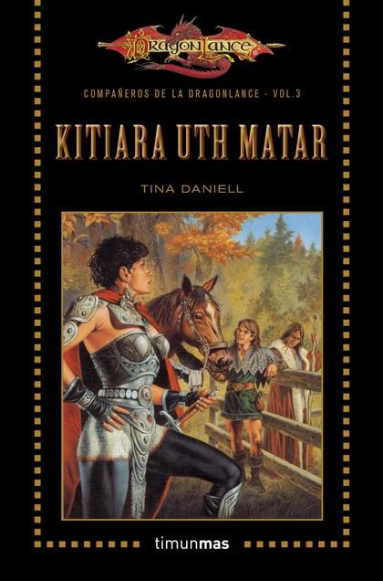 KITIARA UTH MATAR. COMPAÑEROS DE LA DRAGONLANCE. VOLUMEN 3