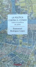 LA POLÍTICA CONTRA EL ESTADO.