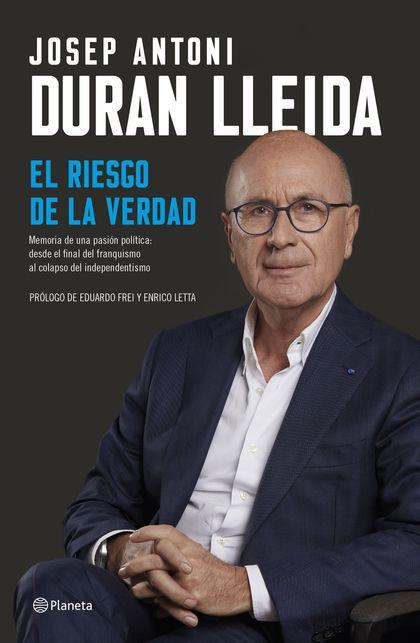 EL RIESGO DE LA VERDAD. MEMORIAS DE UNA PASIÓN POLÍTICA: DESDE EL FINAL DEL FRANQUISMO AL COLAP