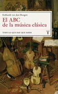 EL ABC DE LA MUSICA CLASICA:.TODO LO QUE HAY QUE SABER