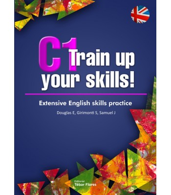 C1 TRAIN UP YOUR SKILLS. EXTENSIVE ENGLISH SKILLS PRACTICE