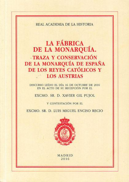 FÁBRICA DE LA MONARQUÍA, LA..