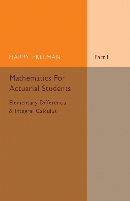 MATHEMATICS FOR ACTUARIAL STUDENTS