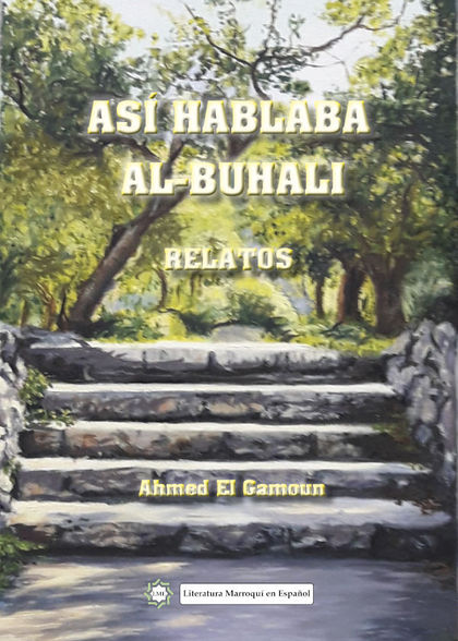 ASÍ HABLABA AL-BUHALI. RELATOS.
