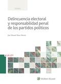 DELINCUENCIA ELECTORAL Y RESPONSABILIDAD PENAL DE LOS PARTIDOS POLÍTICOS.